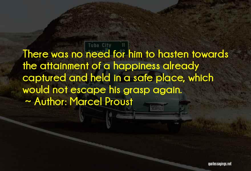 A Safe Place Quotes By Marcel Proust
