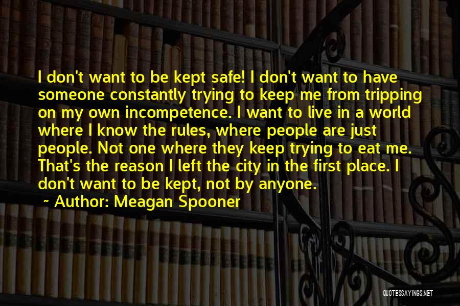 A Safe Place Quotes By Meagan Spooner