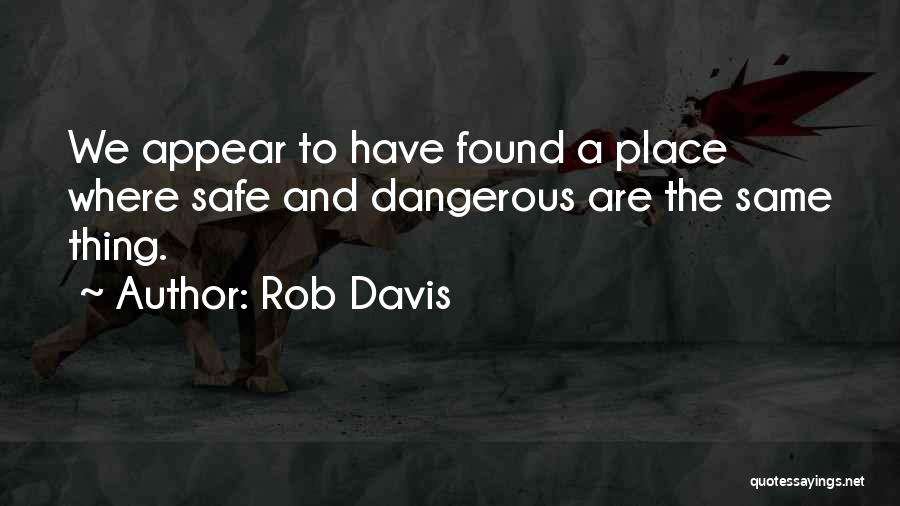 A Safe Place Quotes By Rob Davis