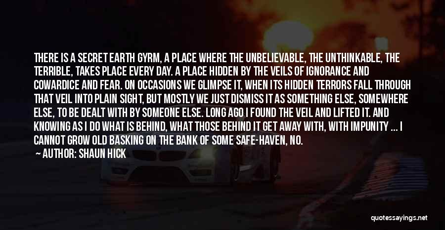 A Safe Place Quotes By Shaun Hick