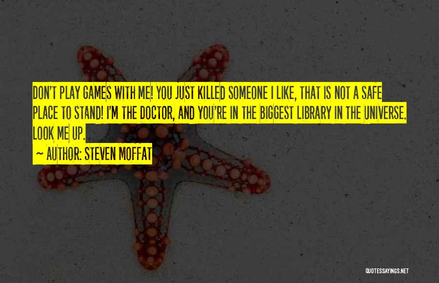 A Safe Place Quotes By Steven Moffat