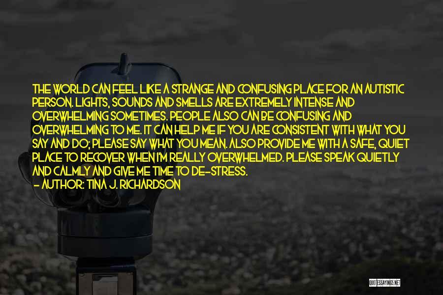 A Safe Place Quotes By Tina J. Richardson