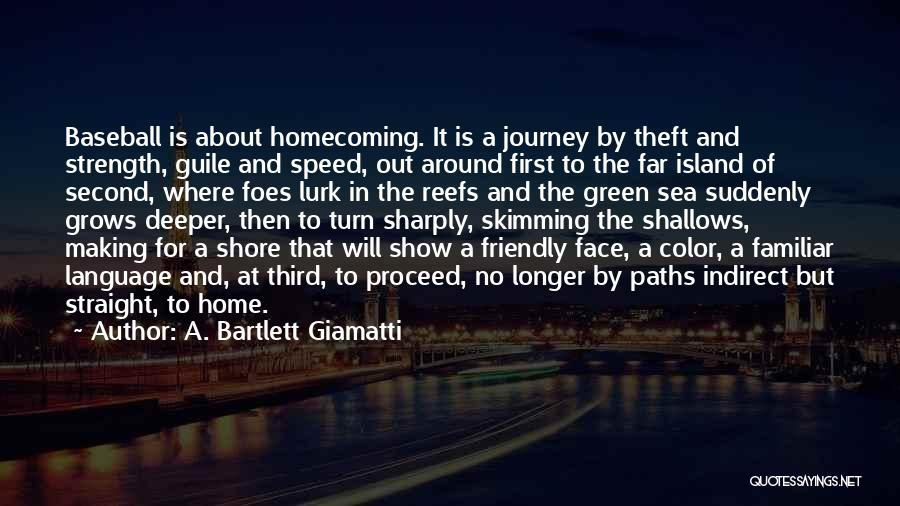 A Second Home Quotes By A. Bartlett Giamatti