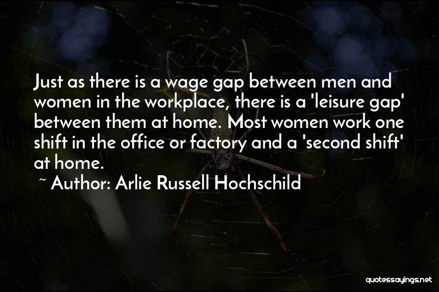 A Second Home Quotes By Arlie Russell Hochschild