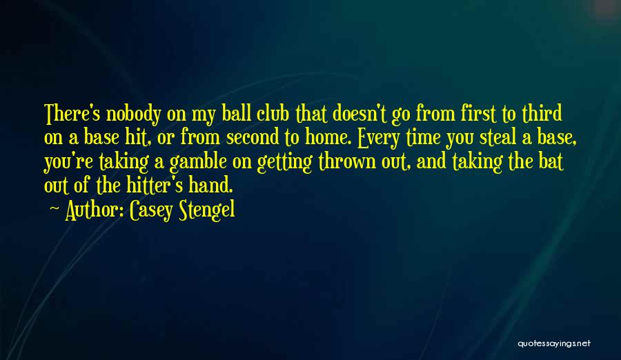 A Second Home Quotes By Casey Stengel
