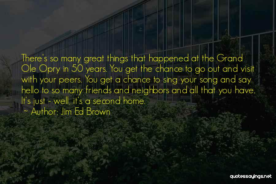 A Second Home Quotes By Jim Ed Brown