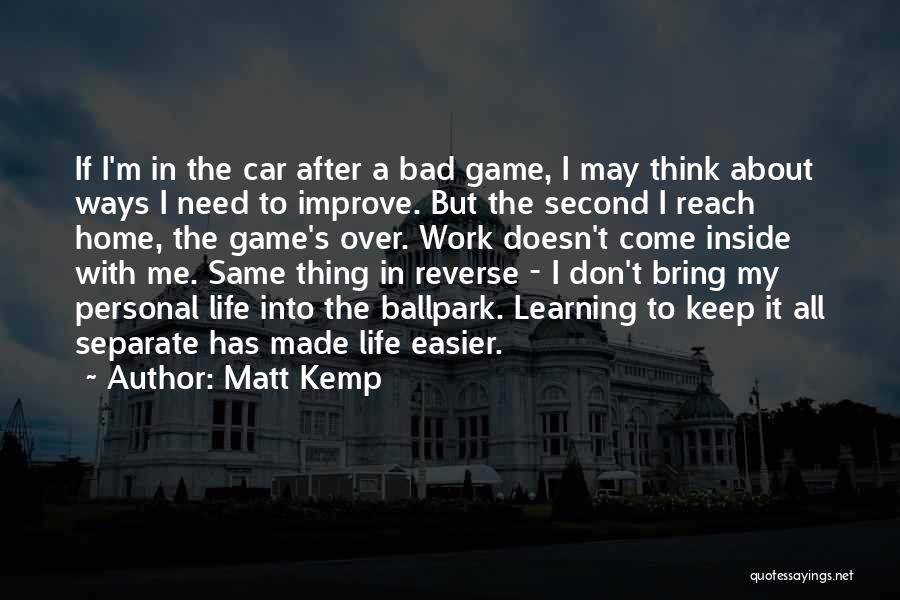 A Second Home Quotes By Matt Kemp