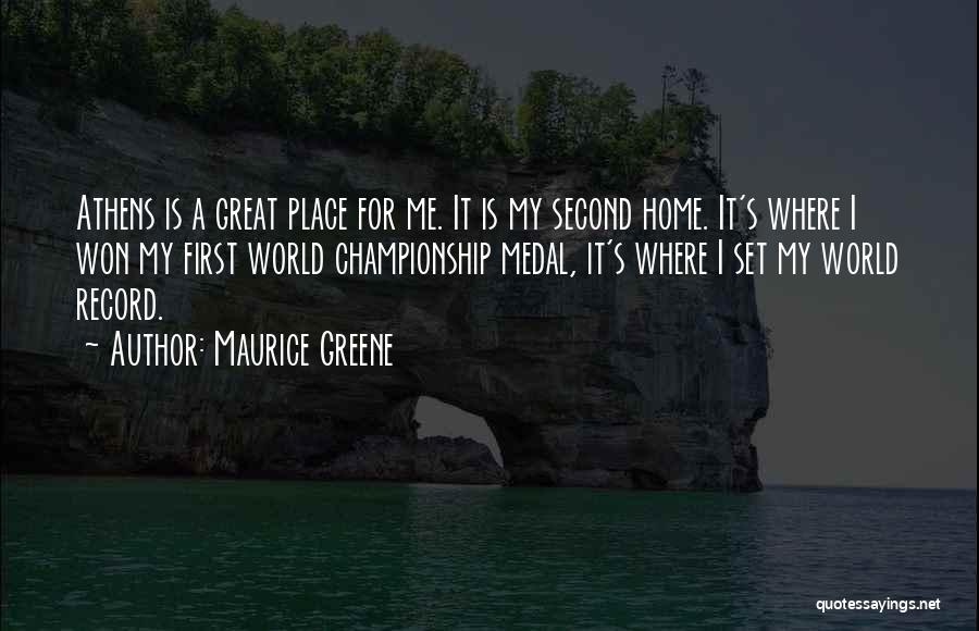 A Second Home Quotes By Maurice Greene
