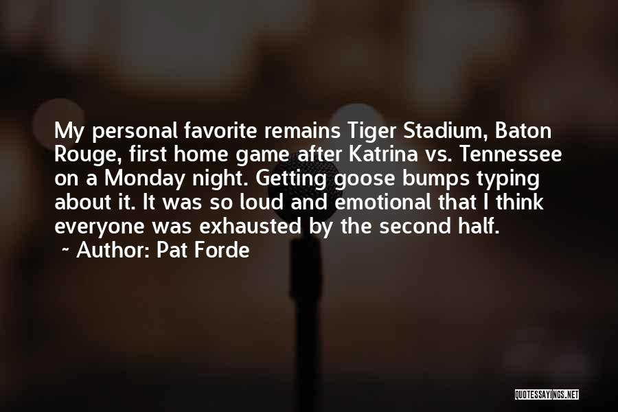 A Second Home Quotes By Pat Forde