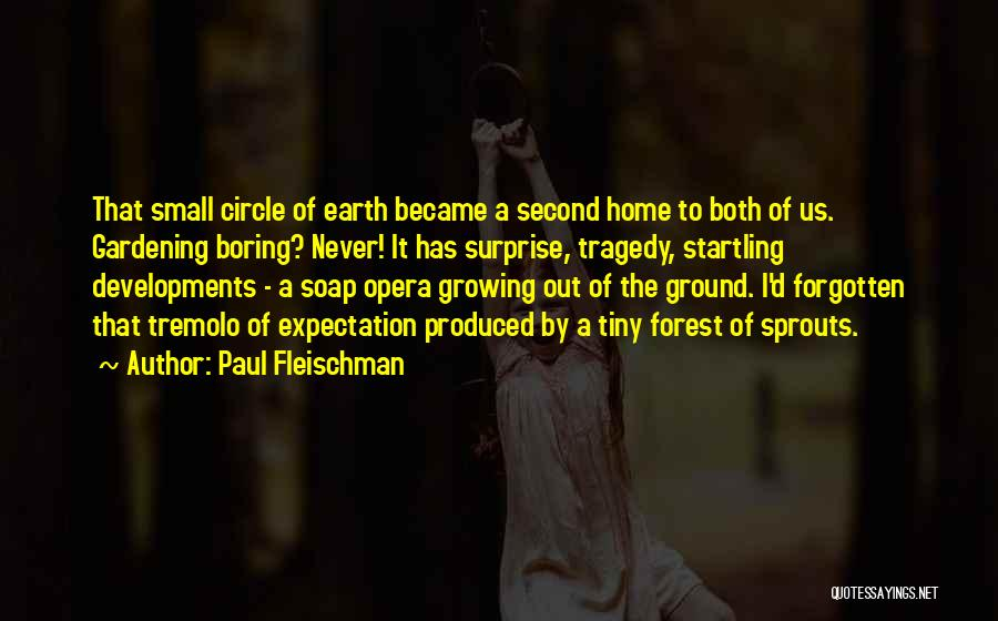 A Second Home Quotes By Paul Fleischman