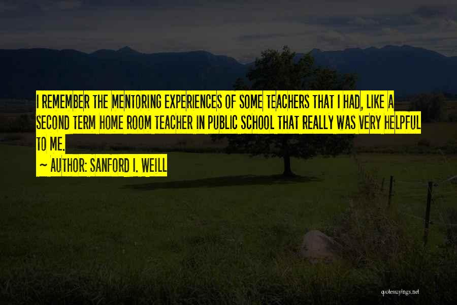 A Second Home Quotes By Sanford I. Weill