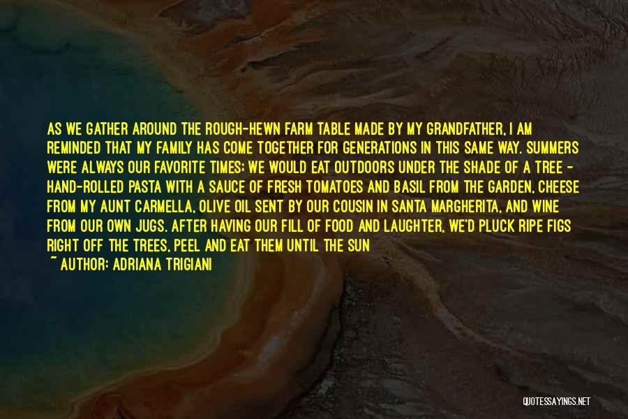 A Shade Tree Quotes By Adriana Trigiani