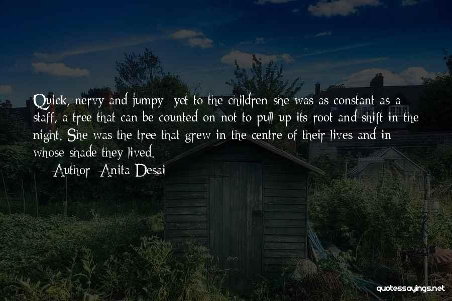 A Shade Tree Quotes By Anita Desai