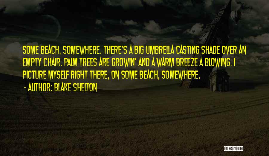 A Shade Tree Quotes By Blake Shelton