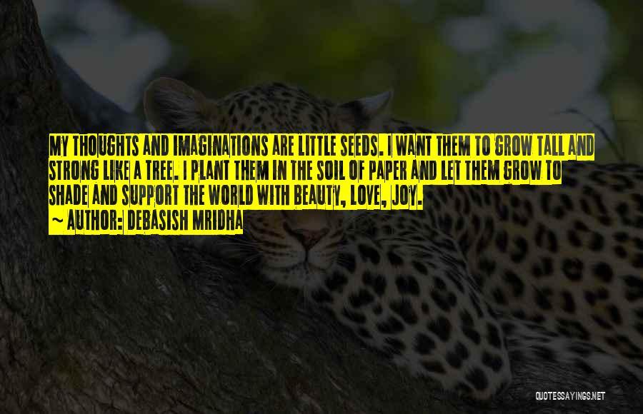 A Shade Tree Quotes By Debasish Mridha