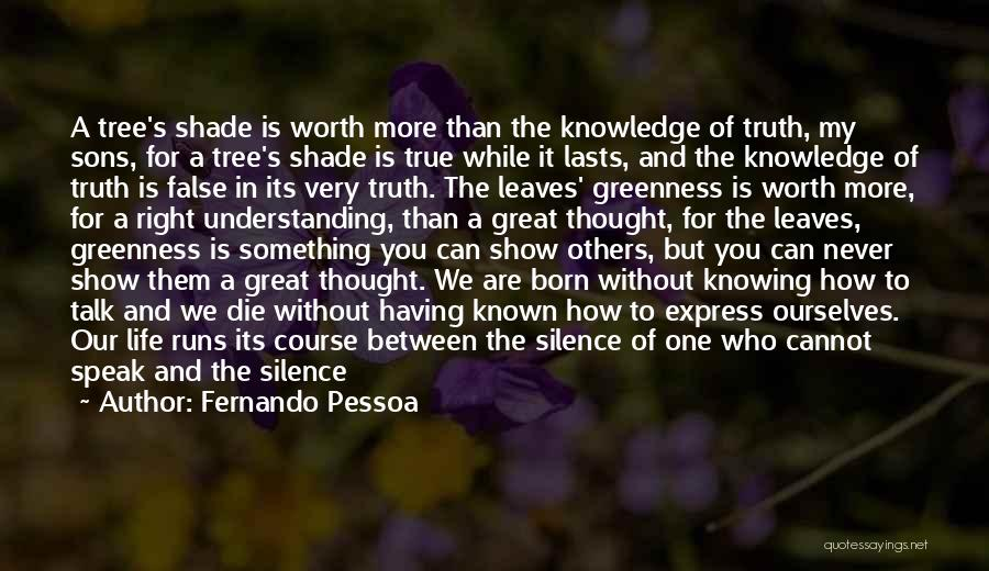 A Shade Tree Quotes By Fernando Pessoa