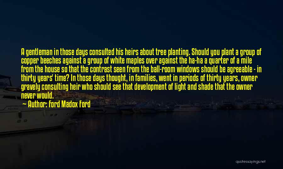 A Shade Tree Quotes By Ford Madox Ford