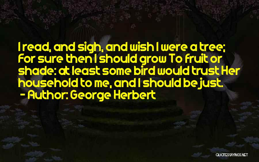 A Shade Tree Quotes By George Herbert