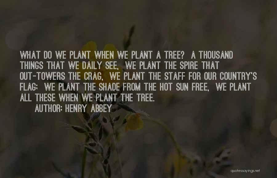 A Shade Tree Quotes By Henry Abbey