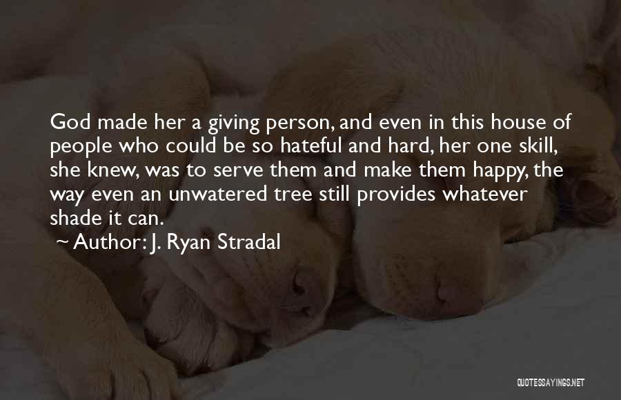 A Shade Tree Quotes By J. Ryan Stradal
