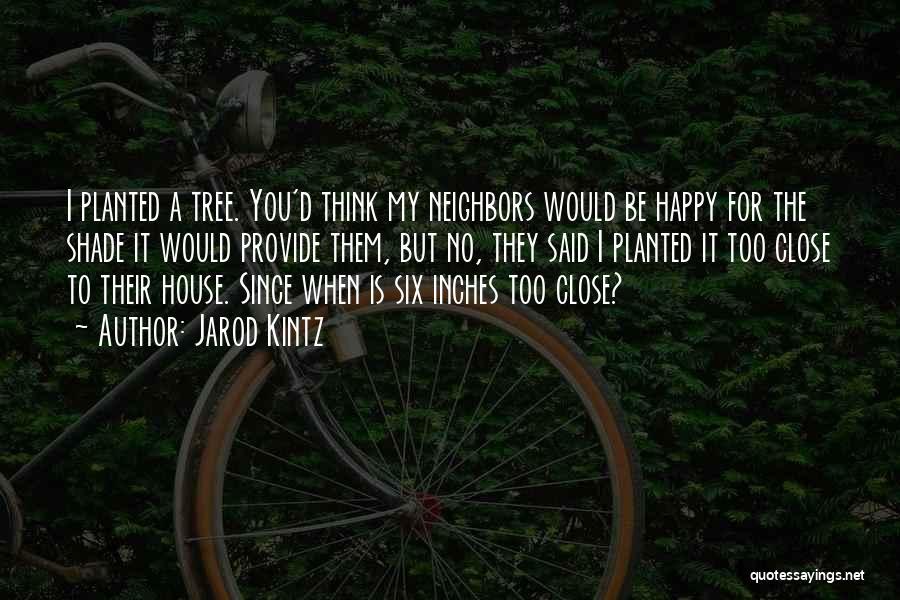 A Shade Tree Quotes By Jarod Kintz