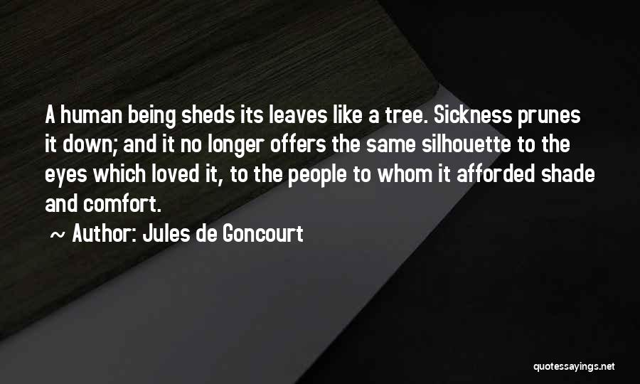 A Shade Tree Quotes By Jules De Goncourt