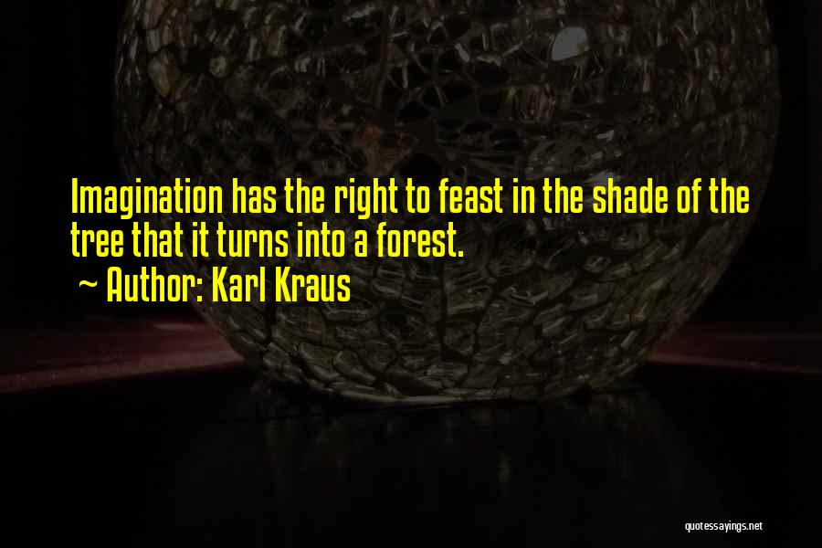 A Shade Tree Quotes By Karl Kraus