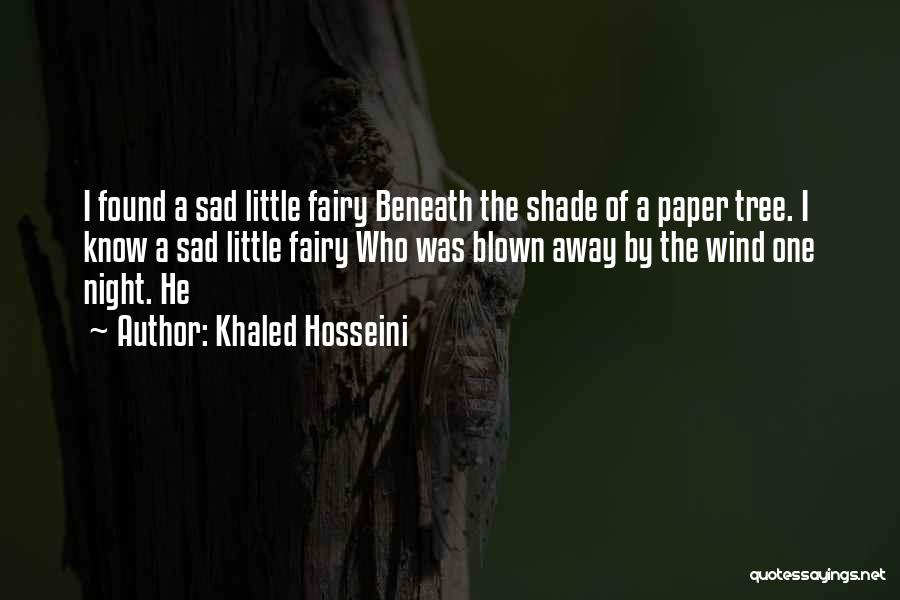 A Shade Tree Quotes By Khaled Hosseini