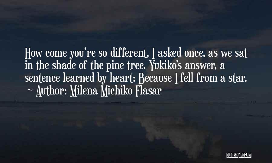 A Shade Tree Quotes By Milena Michiko Flasar