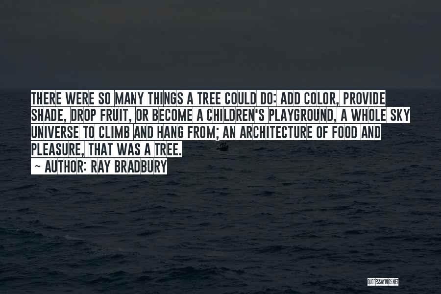 A Shade Tree Quotes By Ray Bradbury