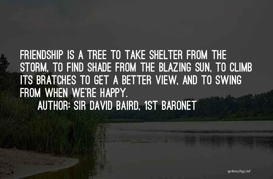 A Shade Tree Quotes By Sir David Baird, 1st Baronet