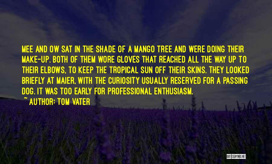 A Shade Tree Quotes By Tom Vater