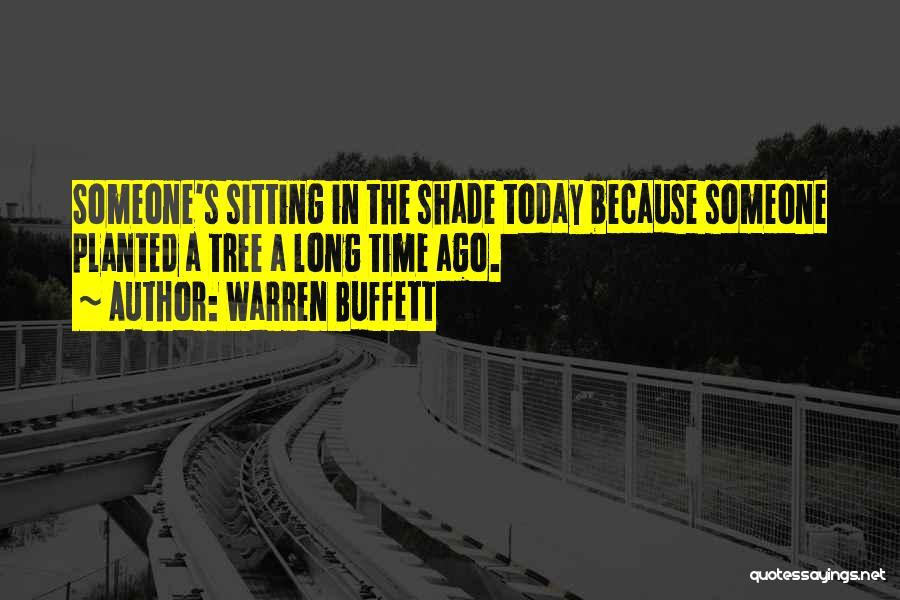 A Shade Tree Quotes By Warren Buffett