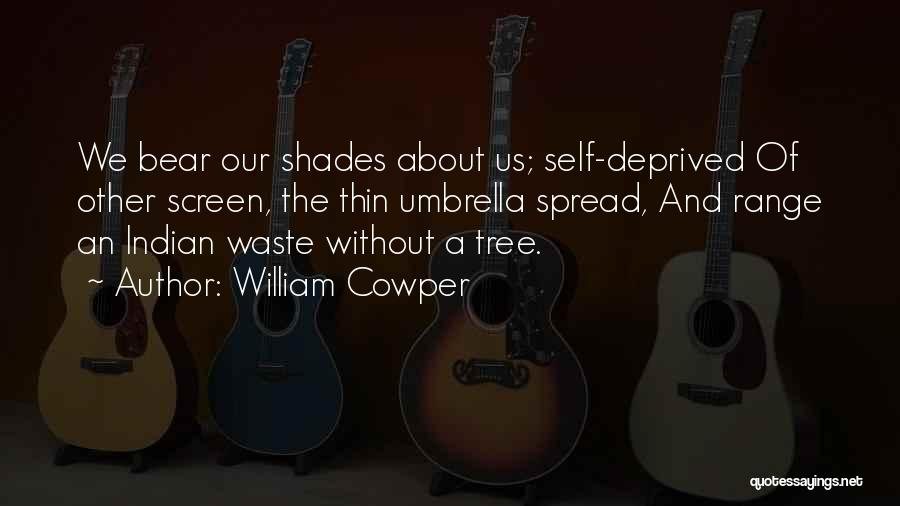 A Shade Tree Quotes By William Cowper