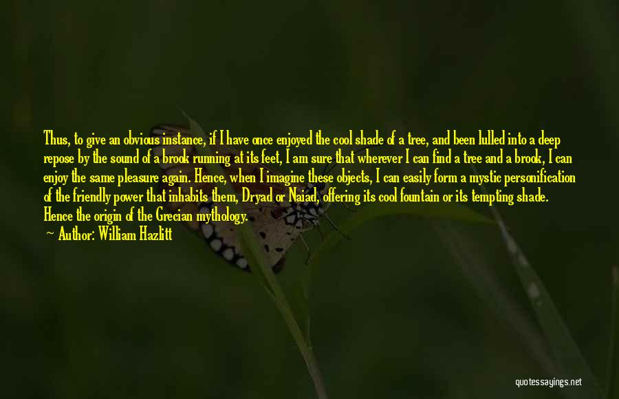 A Shade Tree Quotes By William Hazlitt