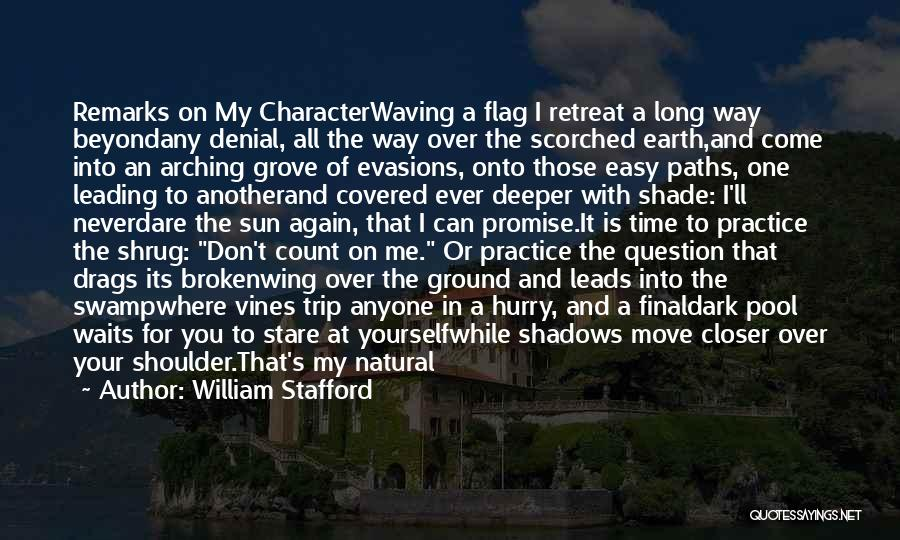 A Shade Tree Quotes By William Stafford