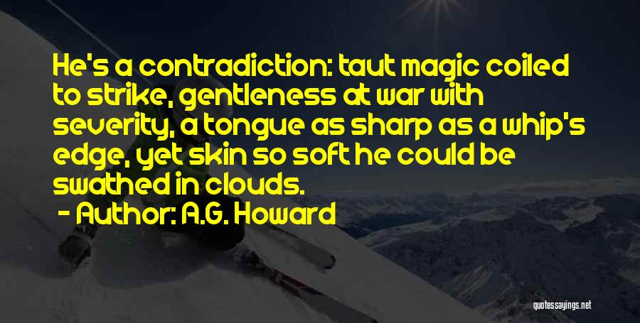 A Sharp Tongue Quotes By A.G. Howard