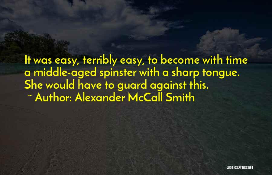 A Sharp Tongue Quotes By Alexander McCall Smith