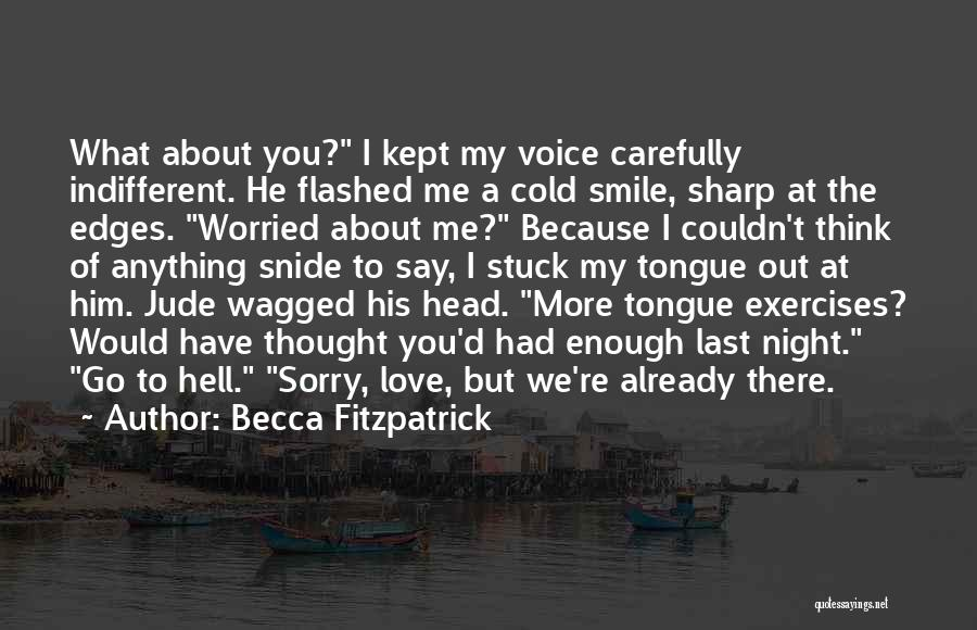 A Sharp Tongue Quotes By Becca Fitzpatrick