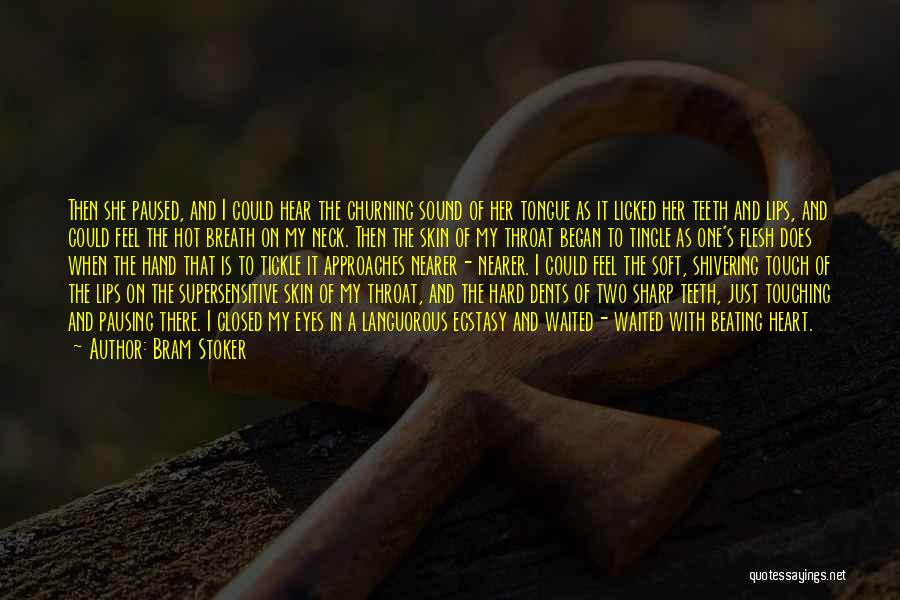 A Sharp Tongue Quotes By Bram Stoker