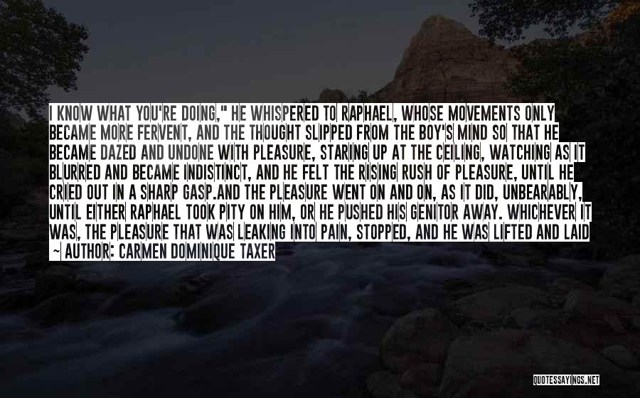 A Sharp Tongue Quotes By Carmen Dominique Taxer