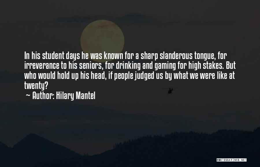 A Sharp Tongue Quotes By Hilary Mantel