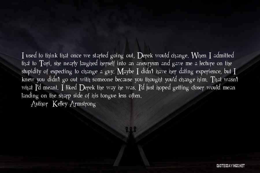 A Sharp Tongue Quotes By Kelley Armstrong