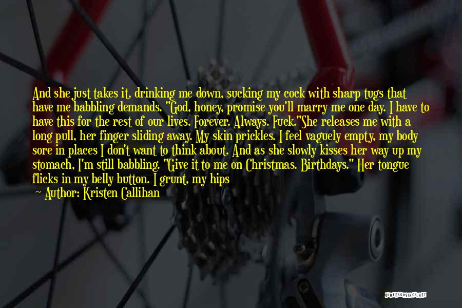 A Sharp Tongue Quotes By Kristen Callihan