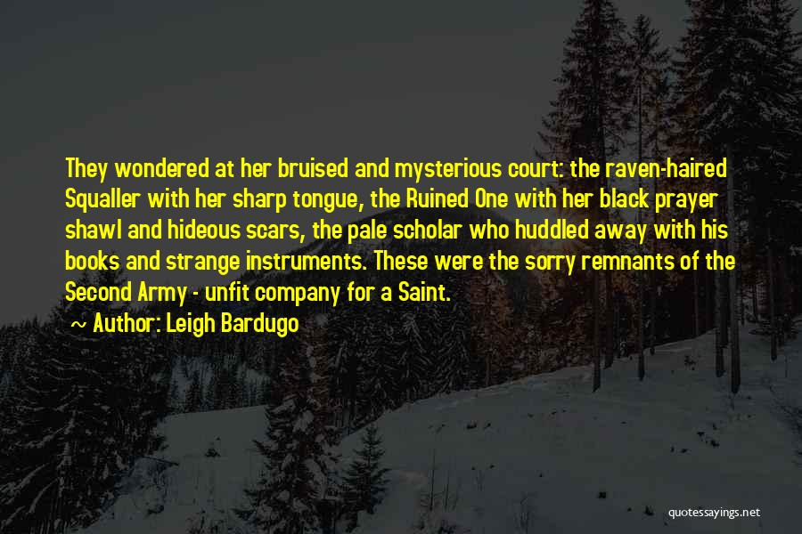 A Sharp Tongue Quotes By Leigh Bardugo