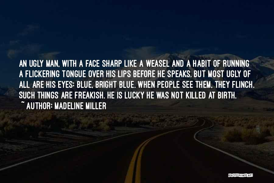 A Sharp Tongue Quotes By Madeline Miller
