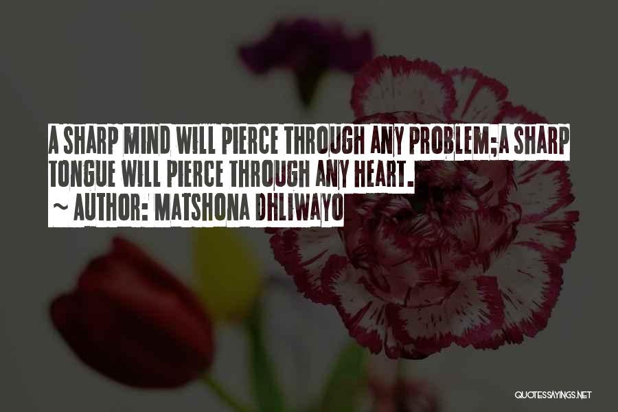 A Sharp Tongue Quotes By Matshona Dhliwayo