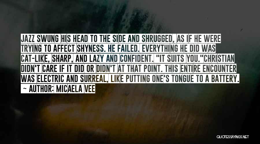A Sharp Tongue Quotes By Micaela Vee