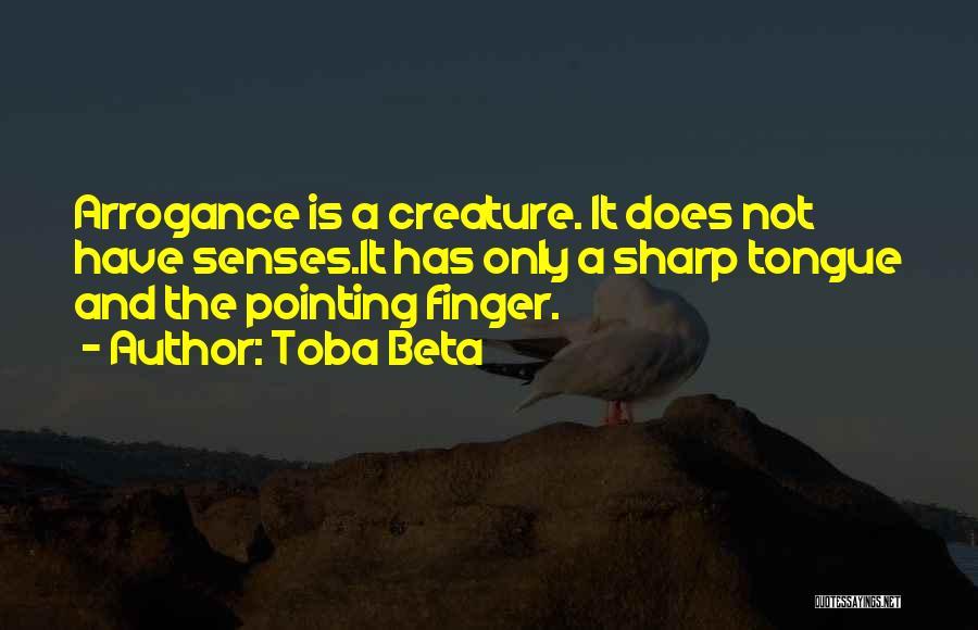 A Sharp Tongue Quotes By Toba Beta