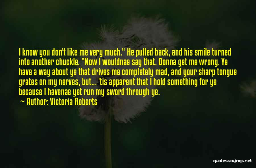 A Sharp Tongue Quotes By Victoria Roberts